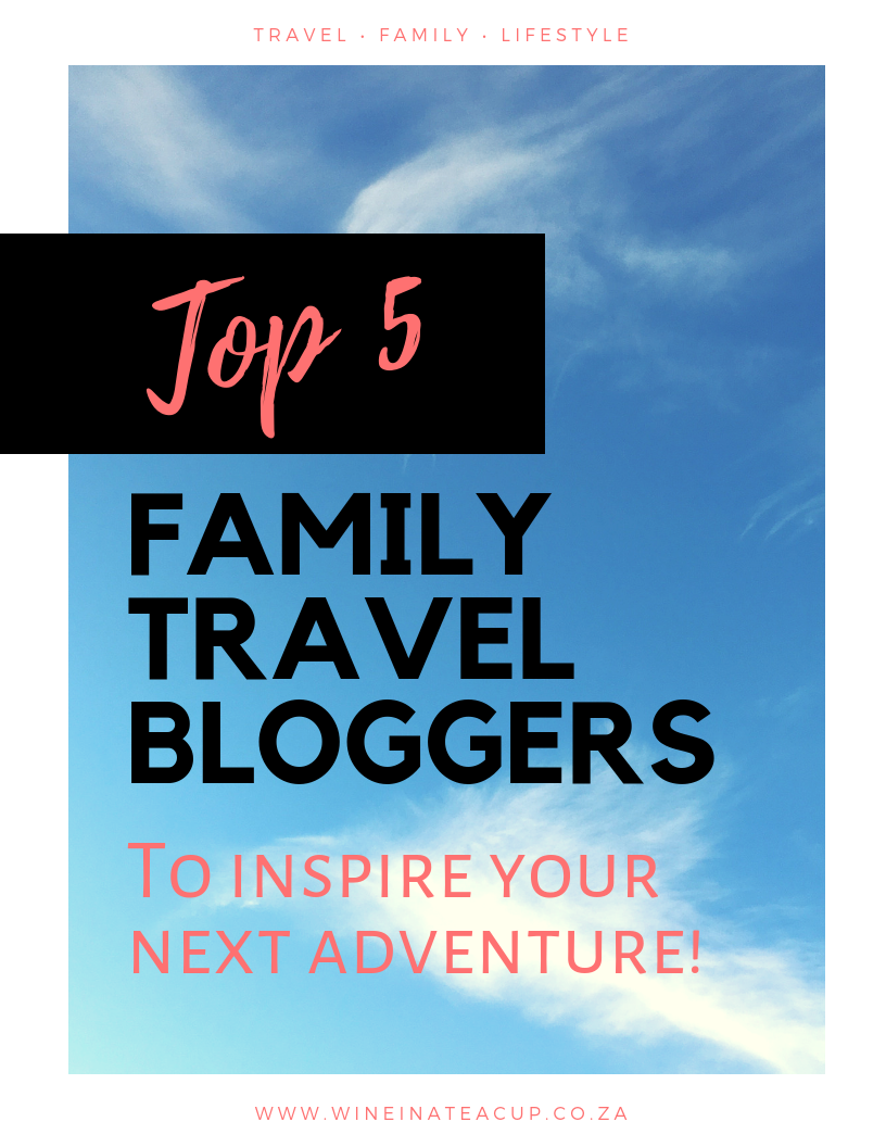 Top 5 Inspirational Family Travel Bloggers to inspire you wanderlust!