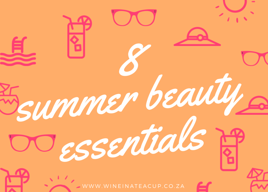 8 Summer beauty essentials