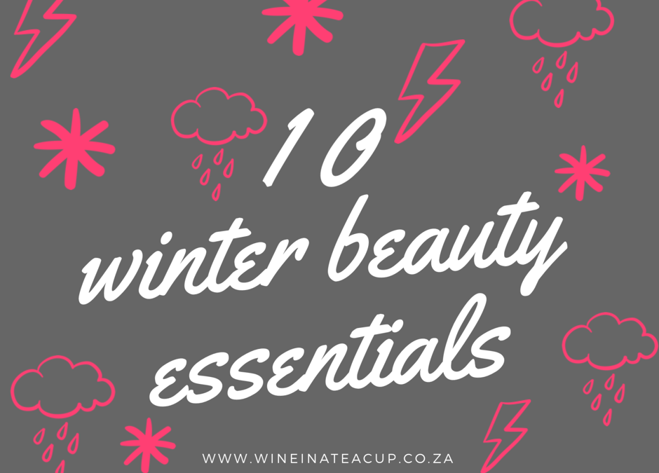 10 of my favourite Winter beauty essentials