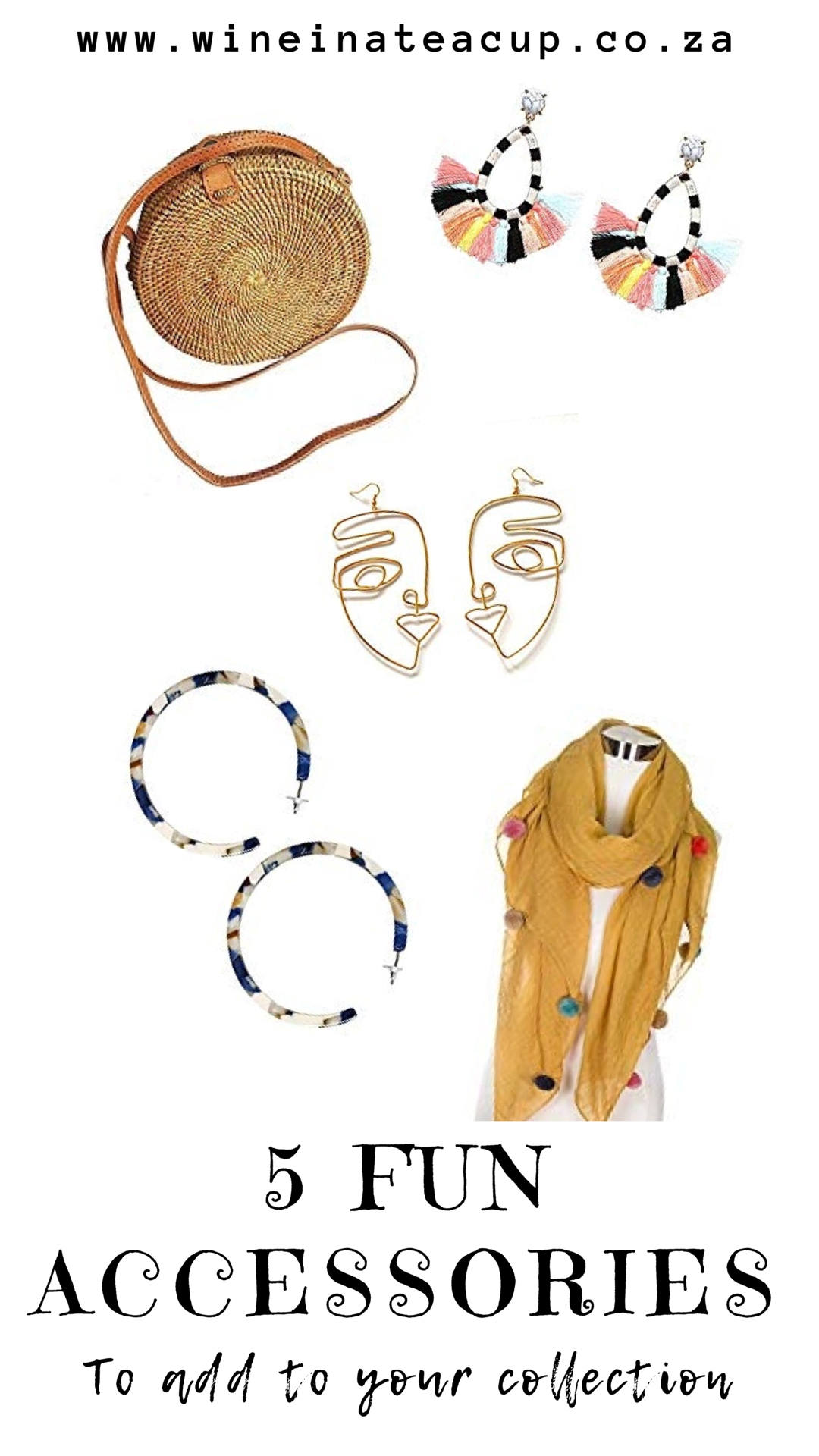 5 Fun accessories to add to your collection. statement earrings   straw bags   accent scarves...all to spice up and modernise your outfit